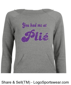 You had me at Plie Slouch Sweatshirt Design Zoom